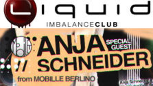Anja Schneider @ discoteca Liquid imbalance club