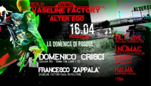 "Vaseline Factory ""Italian Edition"" at Alter Ego"