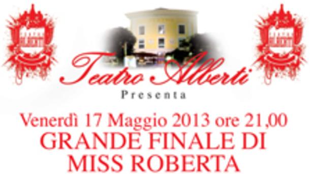 Gran Finale di Miss Roberta @ Teatro Alberti
