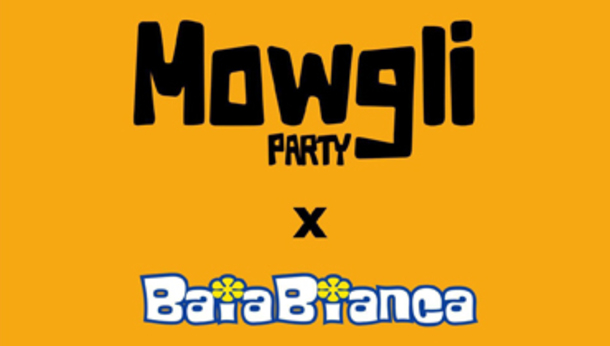 Mowgli Party @ Baia Bianca!