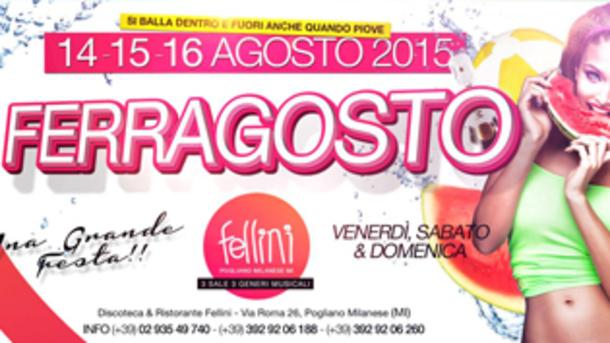 Ferragosto 2015 @ discoteca Fellini