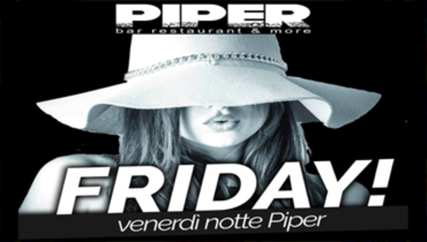 Venerdì Sera al Piper bar restaurant & more