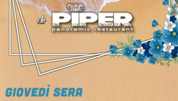 Piper bar restaurant & more al Giovedì Sera!