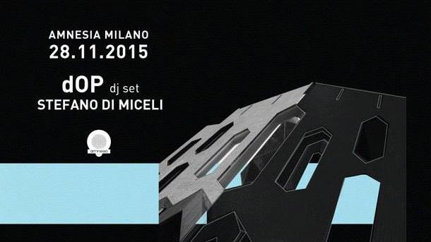 dOP + Stefano Di Miceli @ discoteca Amnesia