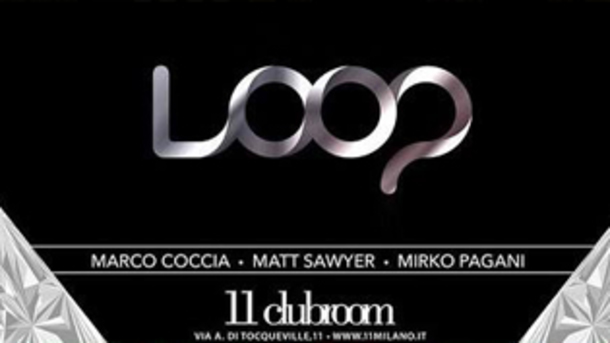 Loop: il Martedì all'Eleven Club