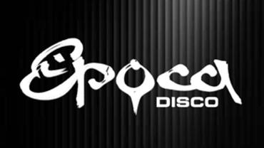 ...by Epoca Disco!