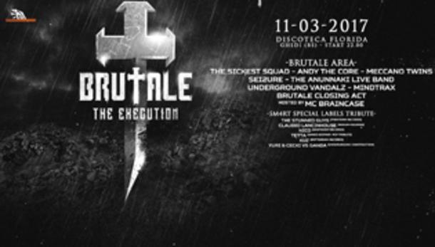 BRUTALE - The Execution @ discoteca Florida