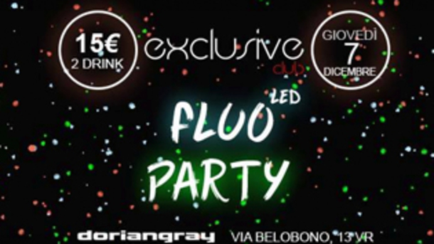 Exclusive Club Led FLUO PARTY @ Dorian Gray di Verona!