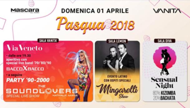 Pasqua 2018 @ discoteca ristorante Mascara Vanità