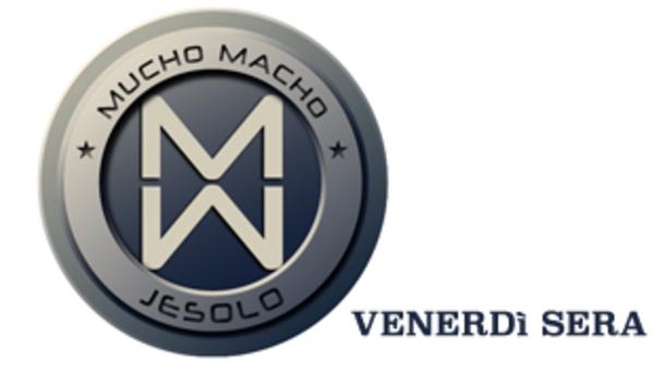 Venerdì sera by Mucho Macho Jesolo!