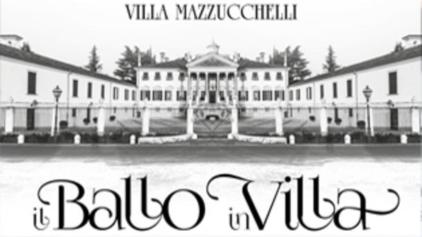 Il Ballo in Villa @ Villa Mazzucchelli