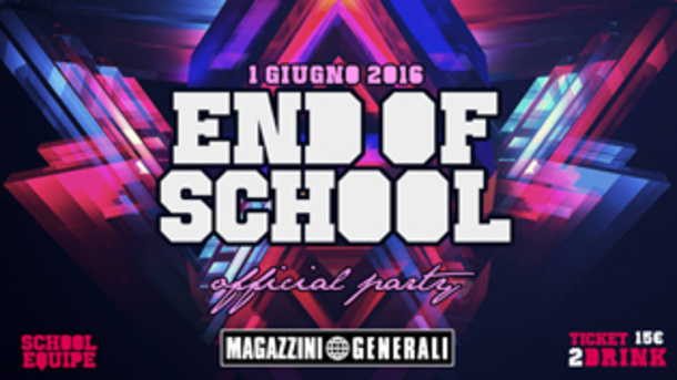 End of School Official Party @ Magazzini Generali
