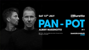 Pan Pot @ discoteca Il Muretto