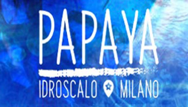 Papaya Idroscalo a Milano al Sabato!