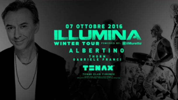 TENAX Presenta: Illumina Dj Albertino Thorn Gabriele Franci