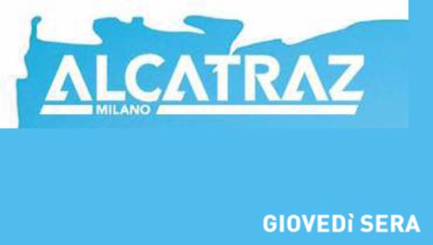 Giovedì notte all'Alcatraz di Milano!