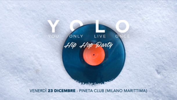 YOLO Hip Hop Party @ Pineta Club, Milano Marittima