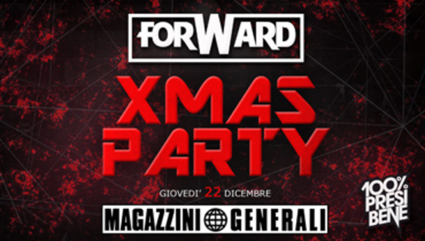 FORWARD pres. Xmas Party at Magazzini Generali