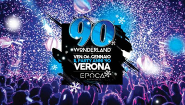 90 Wonderland Verona - Discoteca Epoca