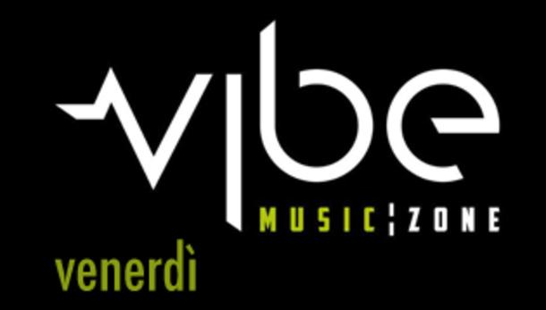 Venerdì sera at Vibe Music Zone