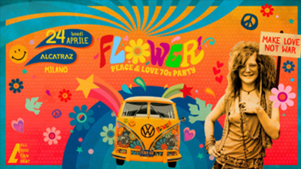 Flower! Peace & Love 70s Party | Alcatraz Milano