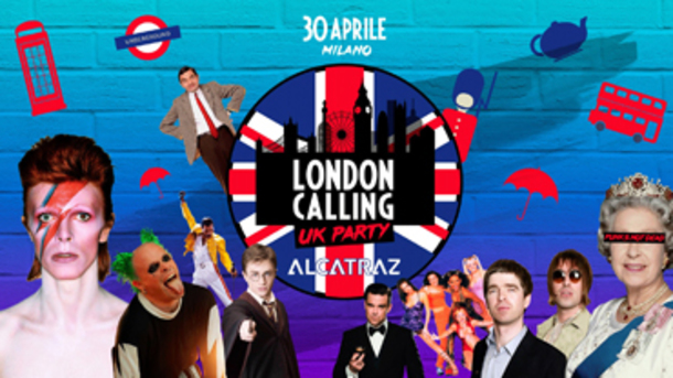 London Calling UK Party | Alcatraz Milano