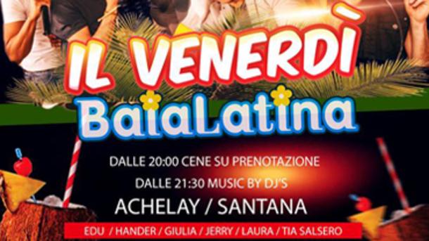 Baia Latina al Venerdì Sera!