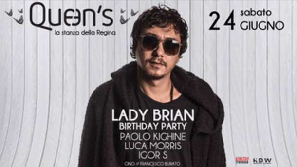 Queen's - LADY BRIAN Birthday party