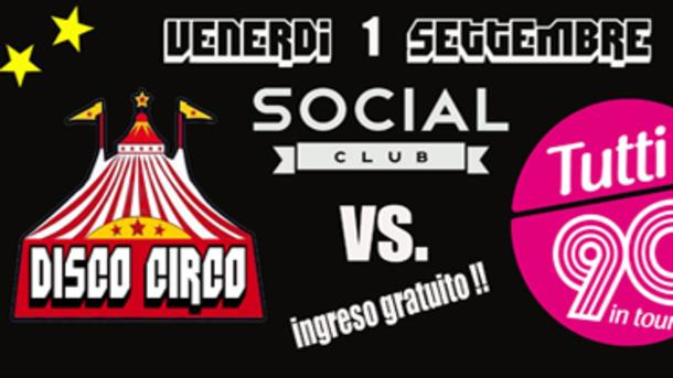 Disco Circo + Tutti a 90 Ingresso Gratuito @ Social Club