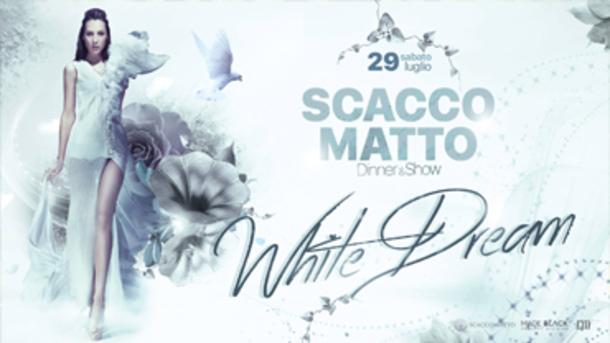 Cena Spettacolo in Riva al Lago / White Dream @ Scaccomatto