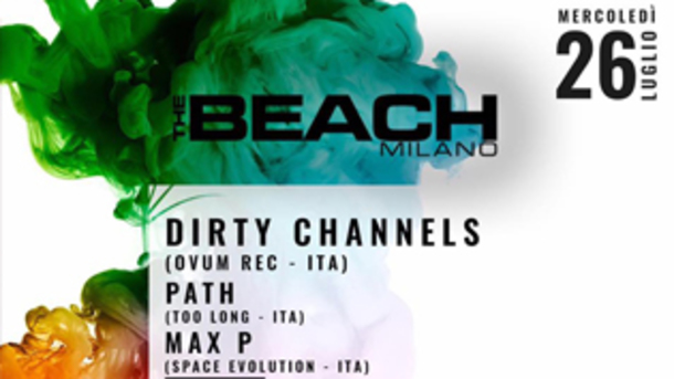 Dirty Channels + Path @ discoteca The Beach a Milano