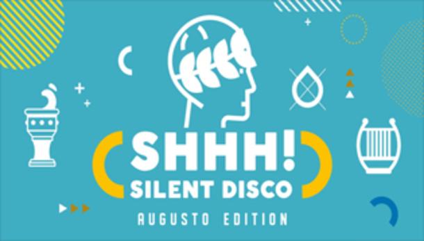 "Shhh!! Silent Disco ""Augusto Edition"" 2019"