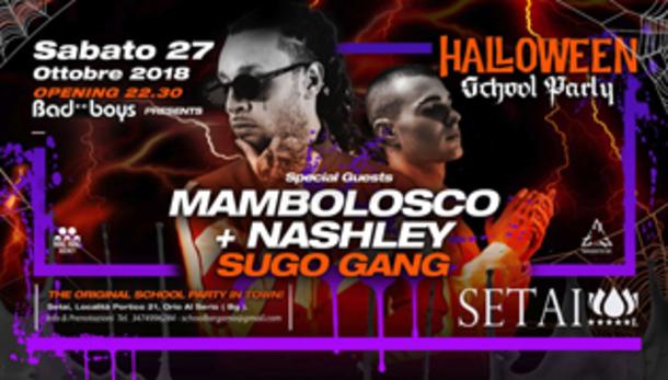 Halloween School party pres. Mambolosco + Nashley Sugo Gang