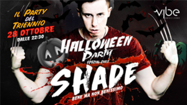 Party del Triennio: Halloween Night con SHADE @ Vibe