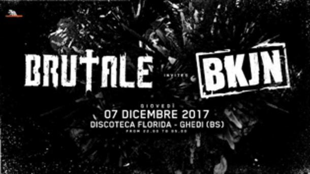 Brutale invites BKJN @ discoteca Florida