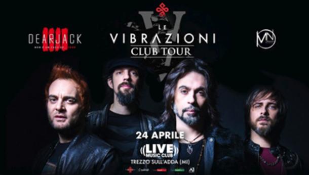 Le Vibrazioni + Dear Jack Motelnoire - Live Music Club