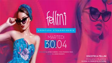 Apertura straordinaria • Discoteca Fellini