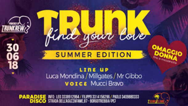 TRUNK FIND YOUR LOVE SUMMER EDITION at PARADISE DISCO