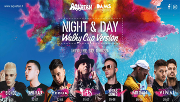 Night&Day - Walky Cup Version @ Aquafan, Riccione