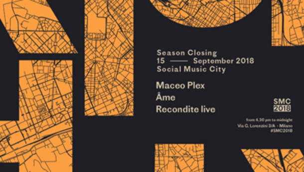 SMC - Season Closing w/ Maceo Plex, Âme, Recondite live