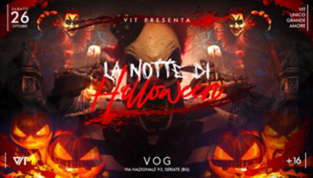 VIT presenta La Notte di Halloween at VOG CLUB