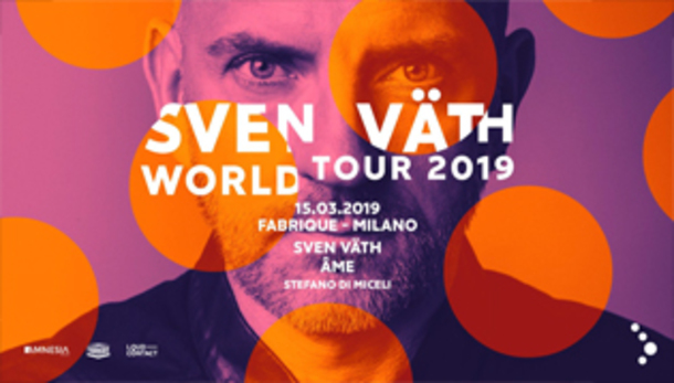 Sven Väth World Tour at Fabrique w/ Âme & Stefano Di Miceli