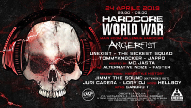 Hardcore World War / Angerfist + many more at Bolgia