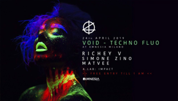 VOID at Amnesia Milano • Techno Fluo • free entry till 1.00