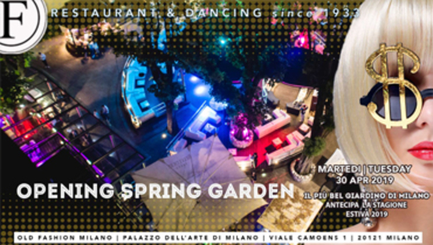 Official Opening Spring Garden by Old Fashion Milano