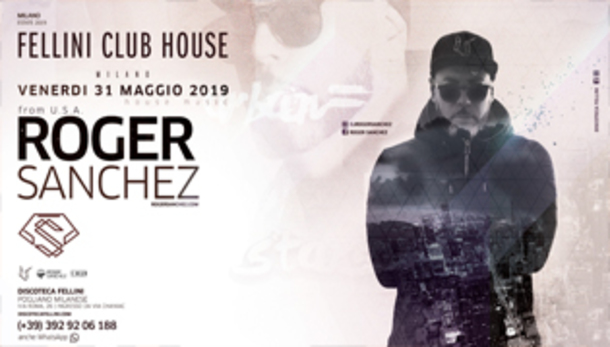 Roger Sanchez • Fellini CLUB HOUSE