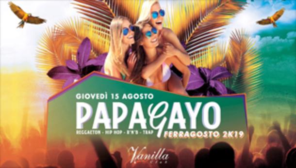 Papagayo - Ferragosto 2019 - Vanilla Club