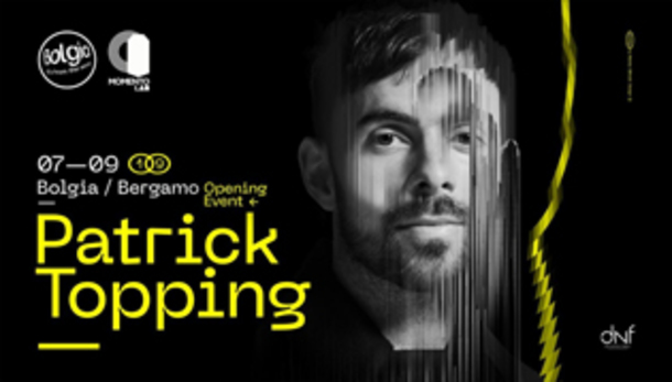 Opening / Patrick Topping at Bolgia - Momento Lab