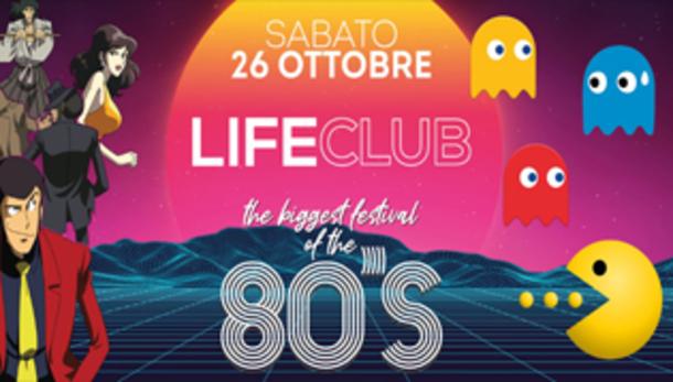 Il più grande raduno degli anni 80 @ Life Club