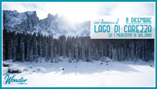 Una Domenica al Lago di Carezza e Mercatini di Bolzano